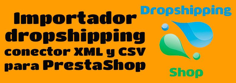 Importador CSV, XML para hacer dropshipping con PrestaShop