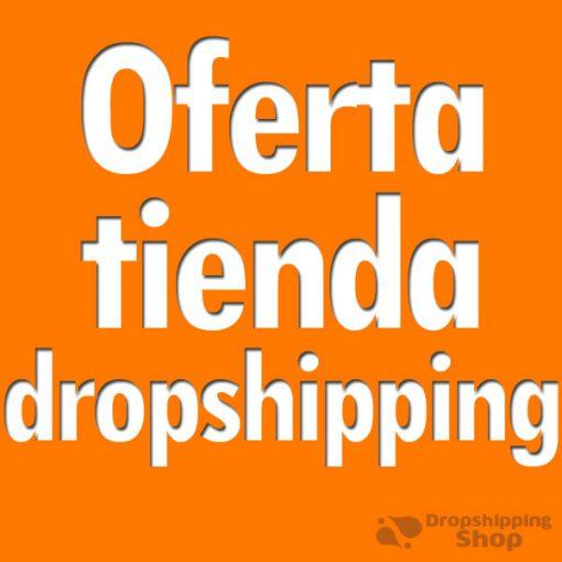 oferta tienda dropshipping